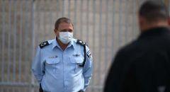 القائم باعمال المفوض العام لشرطة اسرائيل يدخل الحجر الصحي